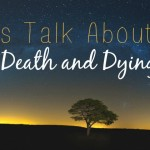 Let's Talk About Death and Dying