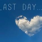 Last Day…
